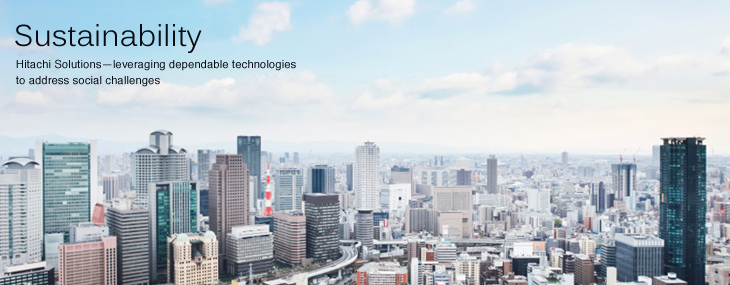 Social Responsibility:Hitachi Solutions everaging dependable technologies to address social challenges